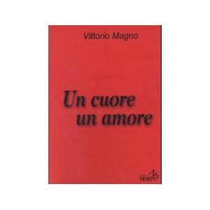 UN CUORE UN AMORE - Vittorio Magno