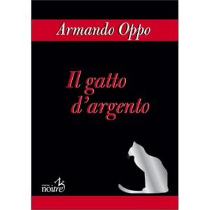 IL GATTO D'ARGENTO - Armando Oppo
