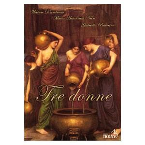 TRE DONNE - Miriamo D'Ambrosio,Maria Antonietta Netri, Gabriella Pastorino
