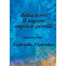 DALLA TERRA IL SAPORE ASPRO E GENTILE - Gabriella Pastorino