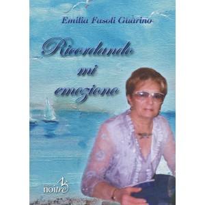 RICORDANDO MI EMOZIONO - Emilia Fasoli Guarino