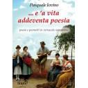 ...E 'A VITA ADDEVENTA POESIA - Pasquale Iovino
