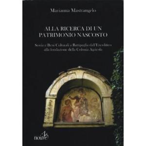 ALLA RICERCA DI UN PATRIMONIO NASCOSTO - Marianna Mastrangelo