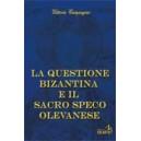 LA QUESTIONE BIZANTINA E IL SACRO SPECO OLEVANESE - Vittorio Campagna