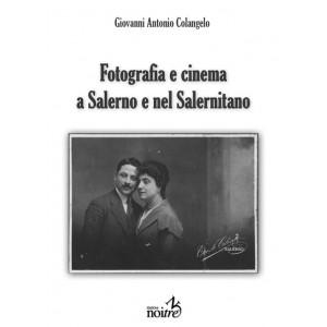 FOTOGRAFIA E CINEMA A SALERNO E NEL SALERNITANO - Giovanni Colangelo