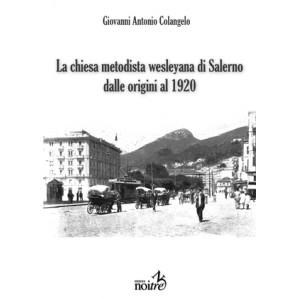 LA CHIESA METODISTA WESLEYANA DI SALERNO DALLE ORIGINI AL 1929 - G.Colangelo