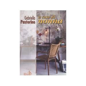 A CASA DI NONNA - Gabriella Pastorino