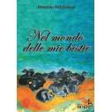 NEL MONDO DELLE MIE BESTIE - Dionisio Del Grosso