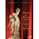 AMORE IN GRECIA NUDO E NUDO IN ROMA - Giuseppe Lauriello, Gabriella Pastorino