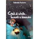 Cieli di Stelle lucenti e bianche di Gabriella Pastorino
